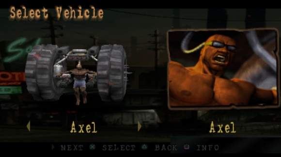 Game: Twisted Metal Lost Name: Axel Vehicle: Axel Level of Offensiveness: Axel is a man with tires for arms, so I guess incredibly insensitive if you have tires for arms.